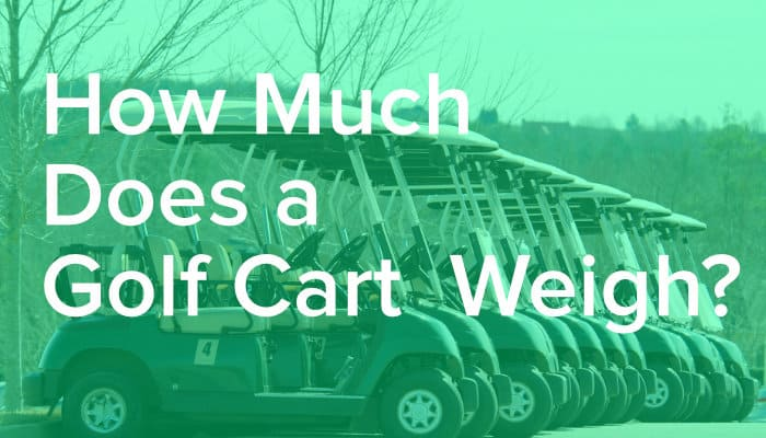 How Much Does a Golf Cart Weigh (With 6 Examples)