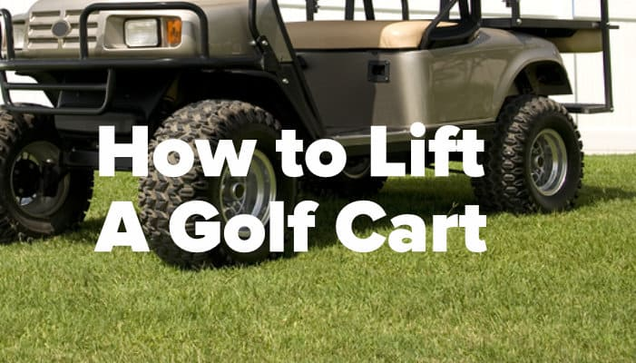 How to Lift a Golf Cart: With or Without a Kit Lift - Golf Cart Go Lift Kits Golf Cart Types on electric golf cart kits, fifth wheel lift kits, golf cart body kits, sedan lift kits, golf cart car kits, golf cart light kits, golf cart dump kits, golf cart modification kits, golf cart garage kits, go cart lift kits, golf cart conversion kits, club cart lift kits, golf carts with guns, golf cart radio kits, golf cart dashboard kits, utv lift kits, golf cart frame kits, golf cart wrap kits, golf carts vehicle, golf cart dash kits,