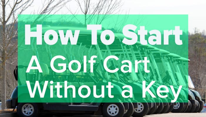 How to Start a Golf Cart Without a Key